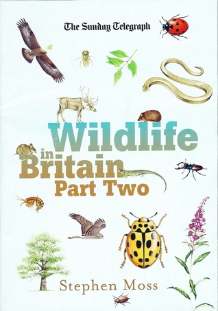 Wildlife in Britain Part Two  by  Stephen Moss