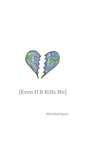 Even If It Kills Me  by  Nick Rodriguez