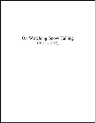 On Watching Snow Falling 2011 - 2012 (The Montreal in Winter Series, #1) Rebecca Anne Banks