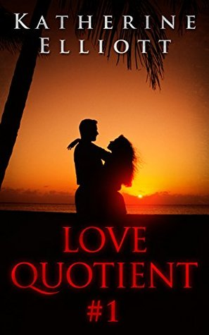 Love Quotient # 1  by  Katherine Elliott