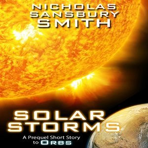 Solar Storms: A Prequel Short Story to ORBS (Orbs Series, #0.1) Nicholas Sansbury Smith