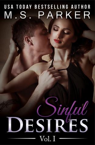 Sinful Desires: Vol. I (Sinful Desires, #1) M.S. Parker