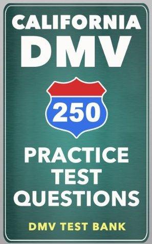 250 California DMV Practice Test Questions  by  DMV Test Bank