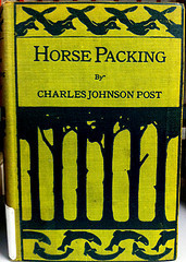 Horse Packing: A Manual of Pack Transportation Charles Johnson Post
