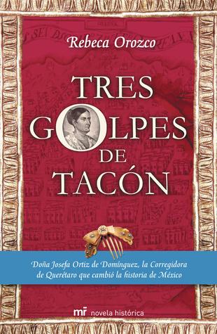 Tres Golpes De Tacón  by  Rebeca Orozco