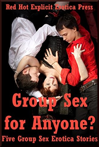 Group Sex for Anyone? Five Group Sex Erotica Stories  by  Amy Dupont