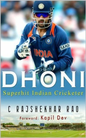 Dhoni: Superhit Indian Cricketer  by  C Rajshekhar Rao