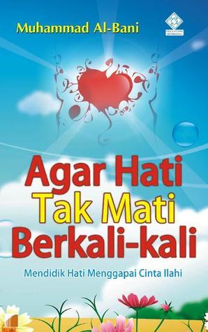Agar Hati Tak Mati Berkali-Kali Muhammad Al-Bani