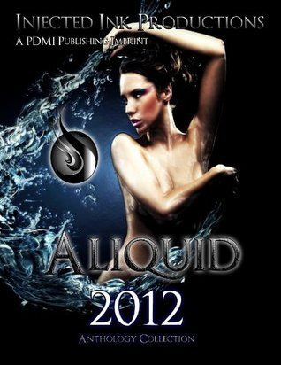 Aliquid Anthology 2012 (Vol 1) Injected Ink