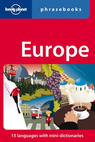 Europe Phrasebook (Lonely Planet Phrasebooks) Branislava Vladisavljevic