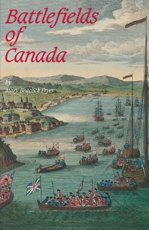 Battlefields of Canada Mary Beacock Fryer