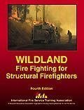 Wildland Fire Fighting for Structural Firefighters Carl Goodson