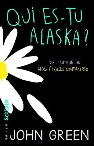 Qui es-tu, Alaska? John Green