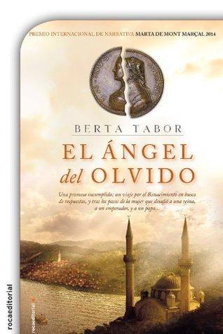 El ángel del olvido  by  Berta Tabor