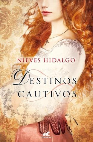 Destinos cautivos (Cautivos, #2)  by  Nieves Hidalgo