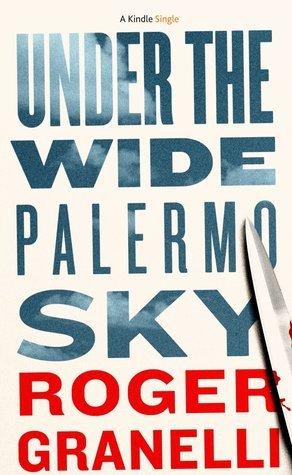 Under The Wide Palmero Sky Roger Granelli