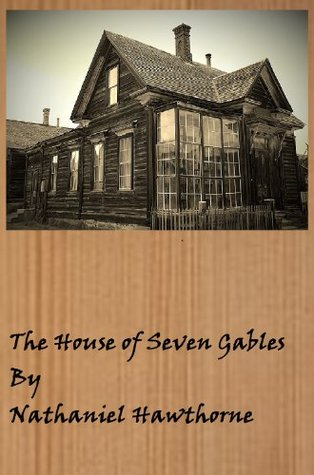 The House of Seven Gables (Annotated with Study Helps) Nathaniel Hawthorne