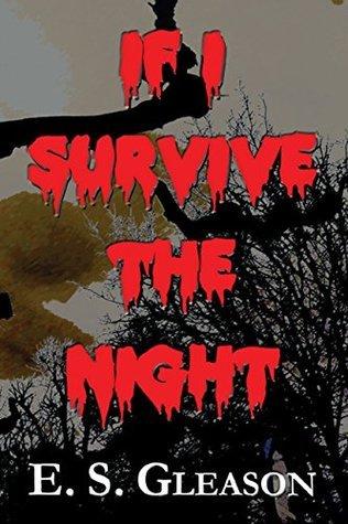 If I Survive the Night E.S. Gleason