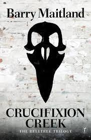 Crucifixion Creek (Belltree Trilogy #1)  by  Barry Maitland