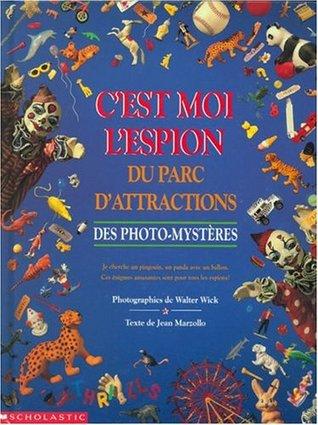 Cest moi lespion du parc dattractions: Des photo-mystères  by  Jean Marzollo