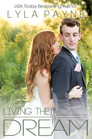 Living the Dream (Whitman University, #5)  by  Lyla Payne