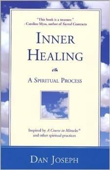 Inner Healing: A Spiritual Process Dan Joseph