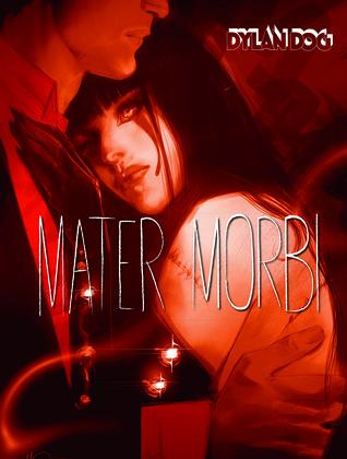 Mater Morbi (Dylan Dog, #3) Roberto Recchioni