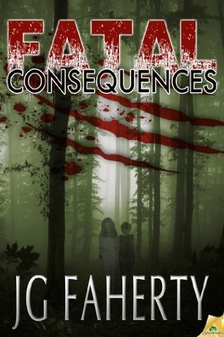 Fatal Consequences  by  J.G. Faherty