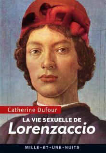 La Vie sexuelle de Lorenzaccio  by  Catherine Dufour