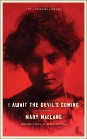 I Await the Devil's Coming Mary MacLane