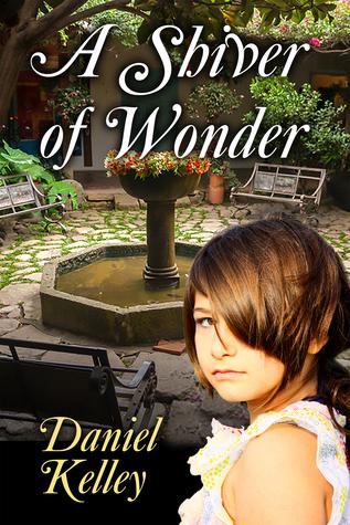 A Shiver of Wonder  by  Daniel Kelley