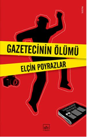 Gazetecinin Ölümü  by  Elçin Poyrazlar