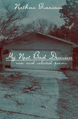 My Next Bad Decision  by  Nathan Graziano