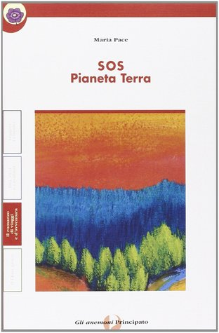 SOS pianeta terra  by  Maria Pace