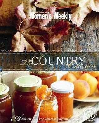 The Country Collection  by  The Australian Womens Weekly