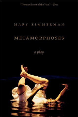 Metamorphoses  by  Mary Zimmerman