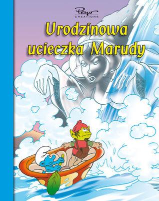 Smerfy. Urodzinowa ucieczka Marudy  by  Peyo