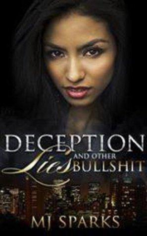 Deception, Lies, and Other Bullshxt M.J. Sparks
