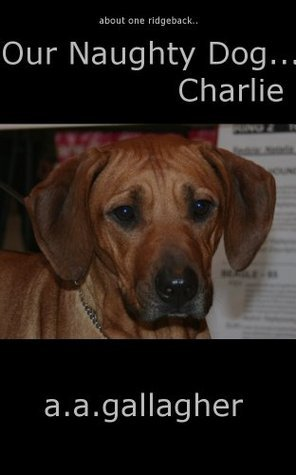 Our Naughty Dog Charlie (Friends with Fur #6) A.A. Gallagher