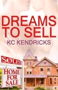 Dreams To Sell (The Men of Marionville, #8) K.C. Kendricks