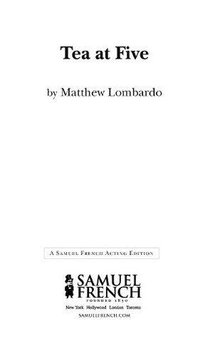 Tea at Five  by  Matthew Lombardo