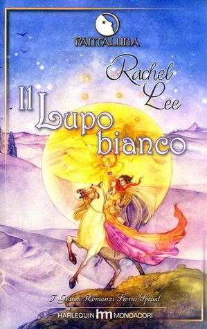 Il Lupo Bianco  by  Rachel Lee