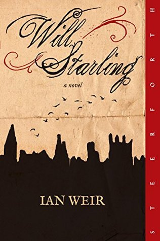 Will Starling: A Novel  by  Ian Weir