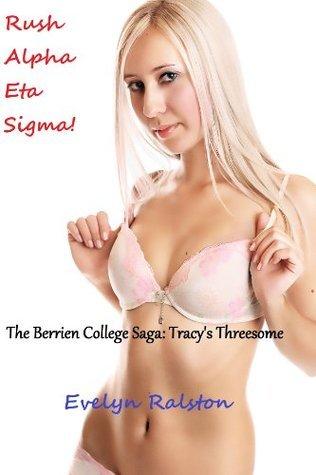 Rush Alpha Eta Sigma!: Tracys Bid Night Threesome (The Berrien College Saga) Evelyn Ralston