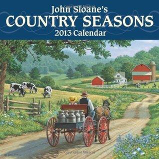 John Sloanes Country Seasons 2013 Mini Wall Calendar  by  John Sloane