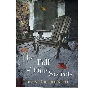 The Fall of Our Secrets Tracy Beno Gardner