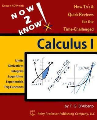 Now 2 Know Calculus 1  by  T.G. DAlberto