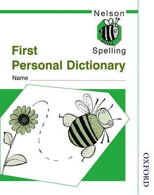 Nelson Spelling - First Personal Spelling Dictionary (X10) John Jackman