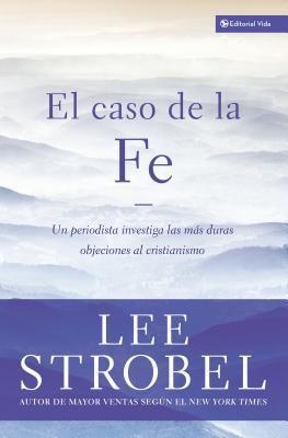 Caso De La Fé, El Lee Strobel
