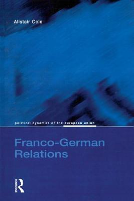 Franco-German Relations Alistair Cole